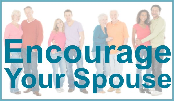 encourage your spouse