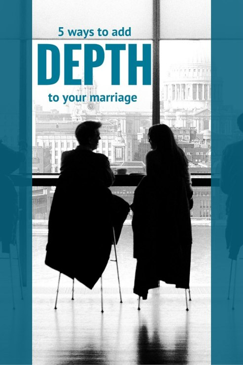 5 Ways to add depth to your marriage pin