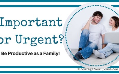 Important or Urgent? Be Productive As a Family