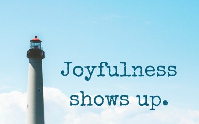 Joyfulness Shows Up