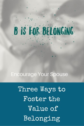 Three Ways to Foster the Value of Belonging