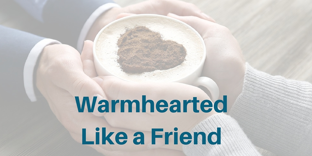 Warmhearted Like A Friend
