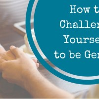 How to Challenge Yourself to Be Gentle