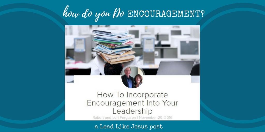 How do you DO Encouragement?