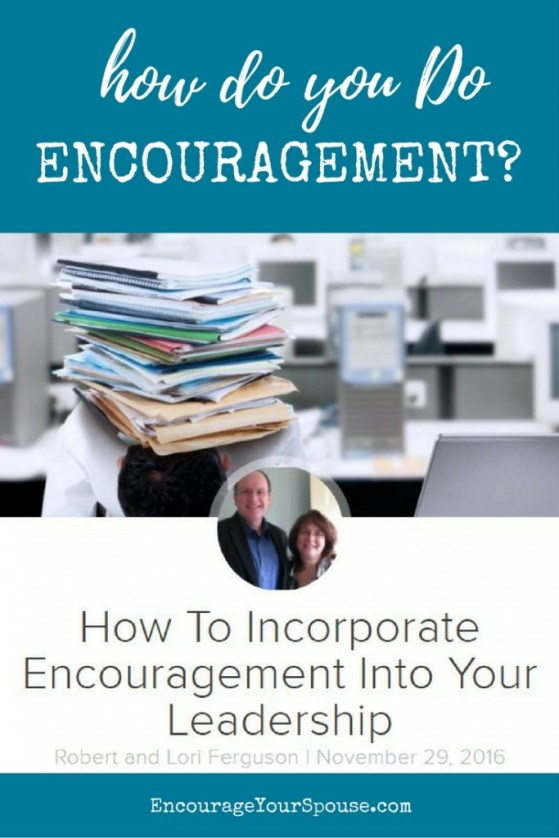 how do you DO encouragement - in marriage and life?