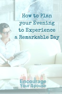 How to Plan your Evening to Experience a Remarkable Day PIN