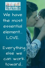 we have the most essential element - love - everything else we can work toward