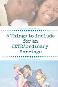 5 Things to Include for an EXTRAordinary Marriage - move from ordinary to EXTRAordinary