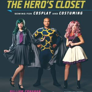 The Hero's Closet: Sewing for Cosplay and Costuming Paperback