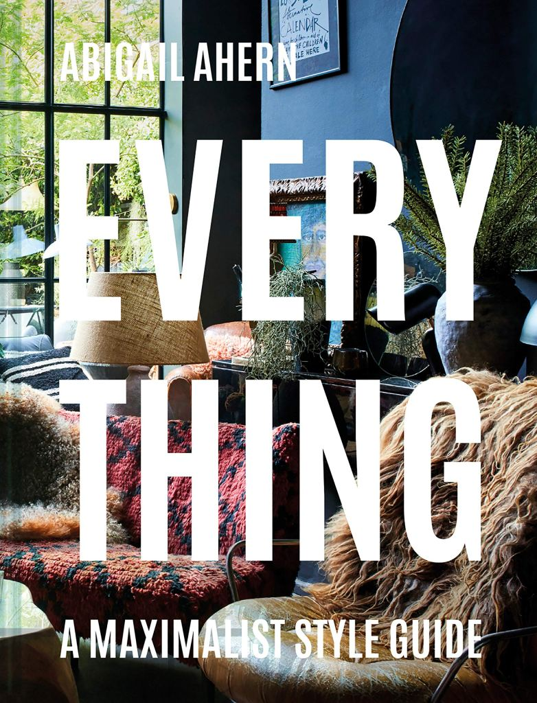 Everything: A Maximalist Style Guide cover art