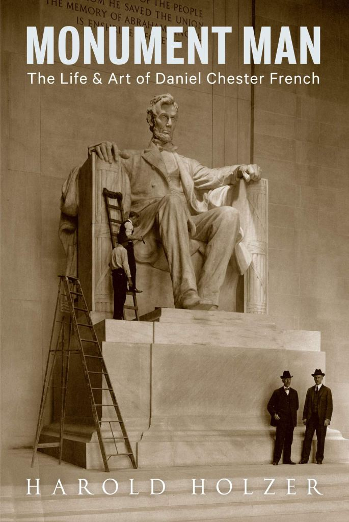 Monument Man: The Life and Art of Daniel Chester French. Cover Art