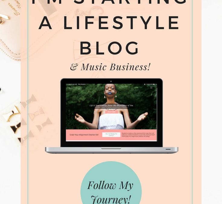 I'm Starting A Lifestyle Blog & Coaching Business!