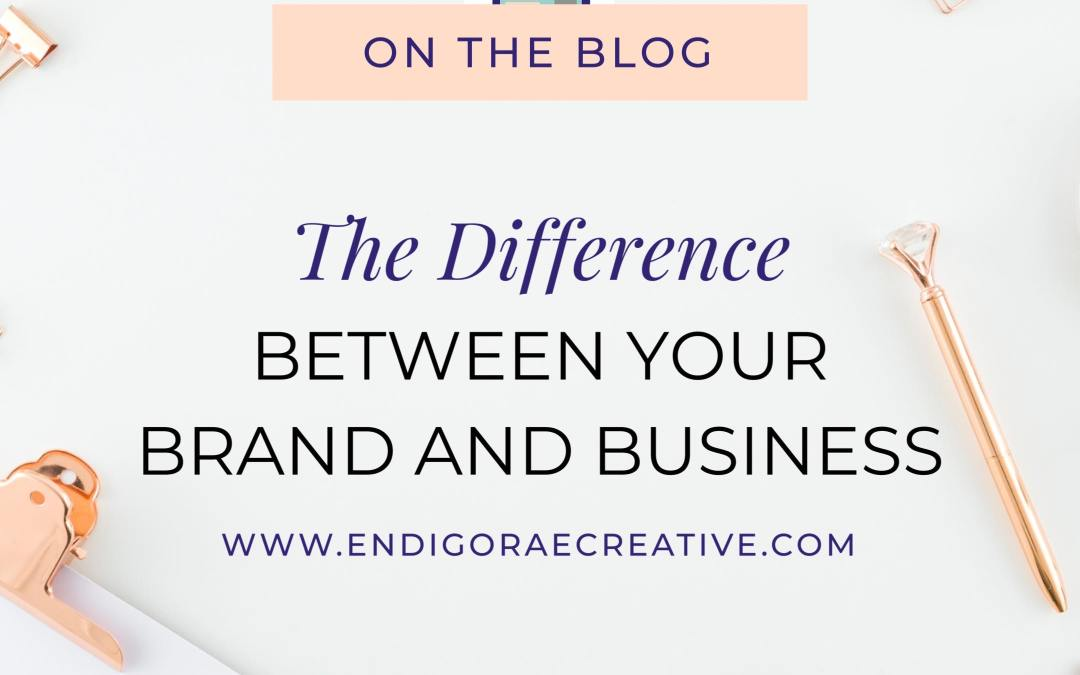 The Difference Between Your Brand & Your Business