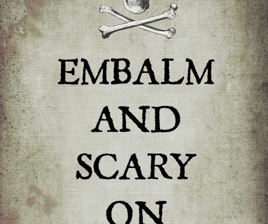 "Free ""Embalm and Scary On"" Halloween printable"