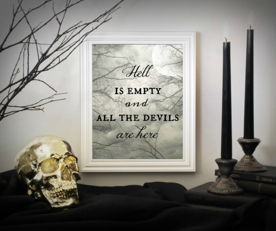 """Hell is empty, and all the devils are here"" free Halloween printable from Endlessly Inspired"