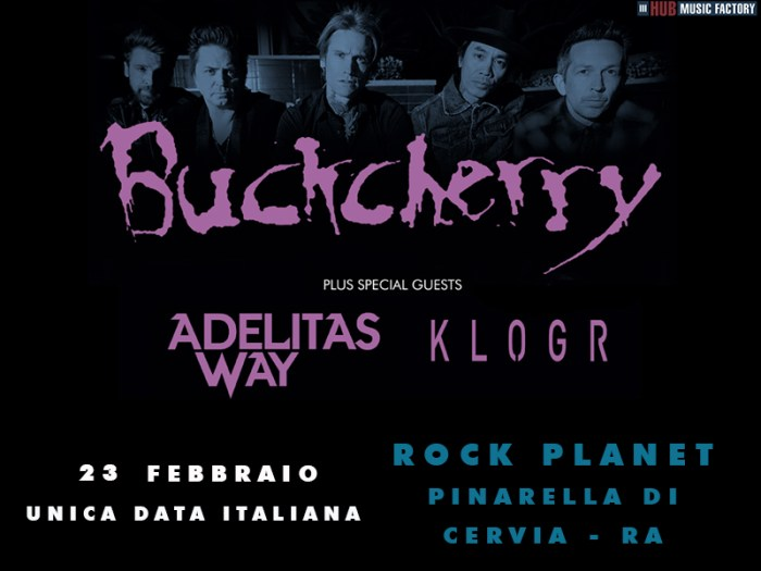Buckcherry in concerto il 23 febbraio 2019 al Rock Planet di Pinarella di Cervia in provincia di Ravenna con special guest Adelitas Way e Klogr