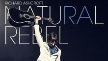 """Richard Ashcroft è tornato con il nuovo e sesto album in studio dal titolo """"Natural Rebel"""", ecco la recensione di End of a Century"""