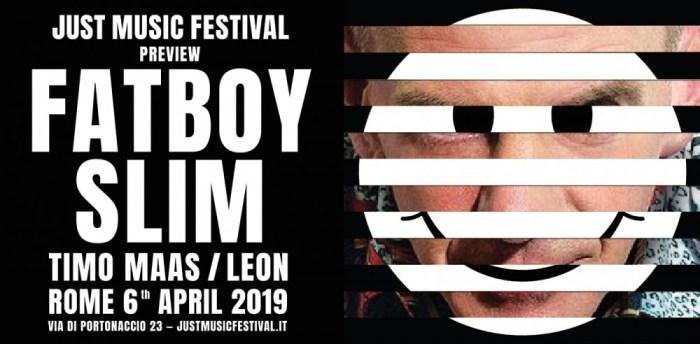 Sabato 6 aprile Just Music Festival Preview con Fatboy Slim, Timo Maas e Leon a Roma