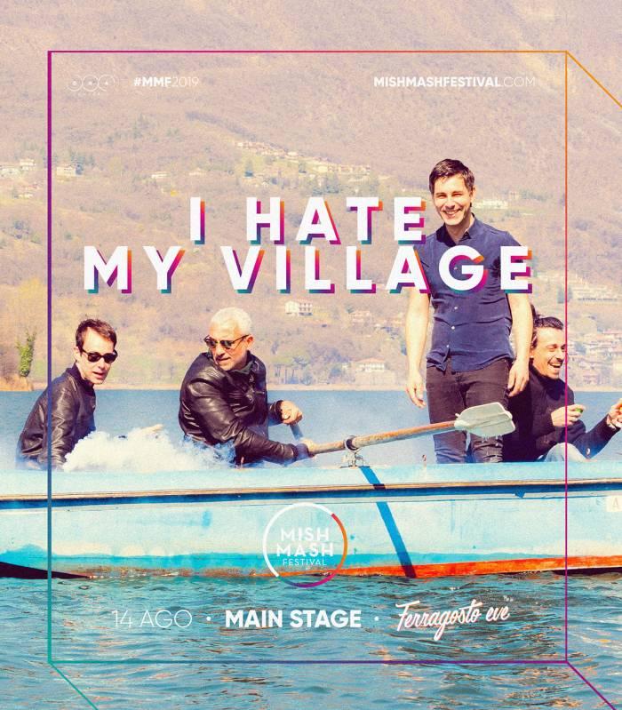 I Hate My Village dal vivo al Mish Mash Festival il 14 agosto con Nada