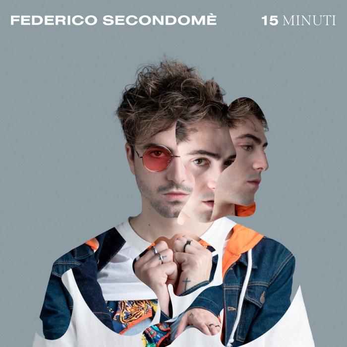 """Federico Secondomè, nuovo singolo """"15 Minuti"""""""