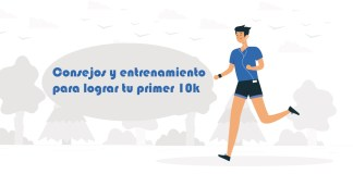 Consejos y entrenamiento para lograr tu primer 10k