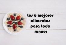 Los 6 mejores alimentos para todo runner