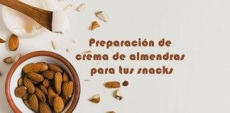 Preparación de crema de almendras para tus snacks