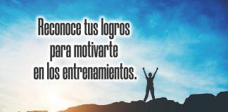 Reconoce tus logros para motivarte en los entrenamientos.