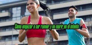 Cómo empezar a ser runner y no morir en el intento