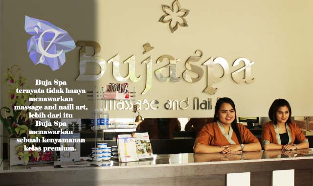 Buja Spa – Malang : First impression enjoy Traditional Massage & Hot Stone