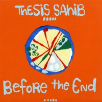Thesis Sahib - Before The End - Front