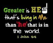 Message - Bible Greater is He that is in me than he that is in the world