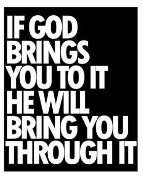 Message - God brings you to it will bring you through it