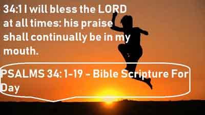 PSALMS 34: 1-19