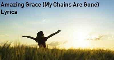 Amazing Grace (My Chains Are Gone) Lyrics