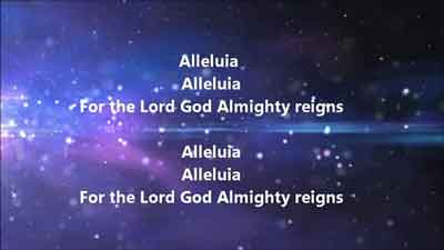 Alleluia, alleluia For the Lord God Almighty reigns Alleluia, Alleluia For the Lord God Almighty reigns Alleluia, holy, holy Are You Lord God Almighty? Worthy is the Lamb, worthy is the Lamb