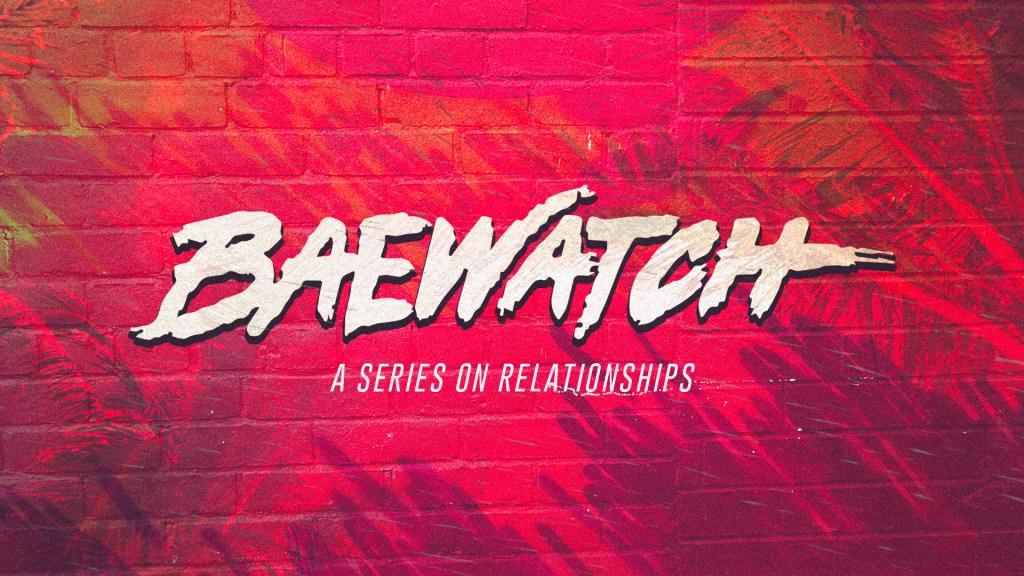 Baewatch Sermon Series (Youth)