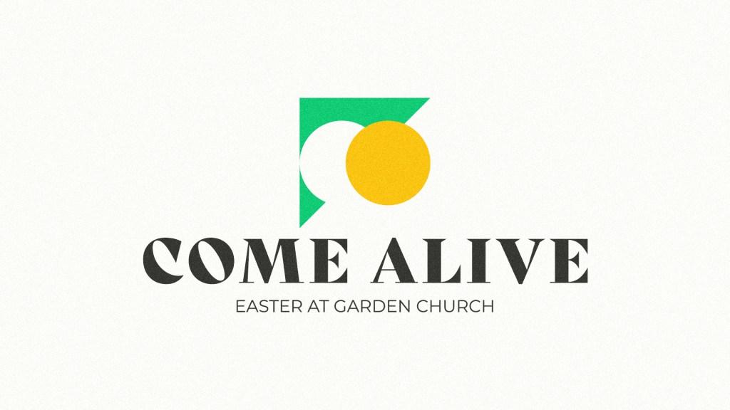 Come Alive Easter Sermon Series