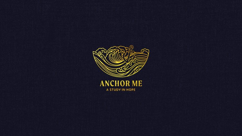 Anchor Me Sermon Series