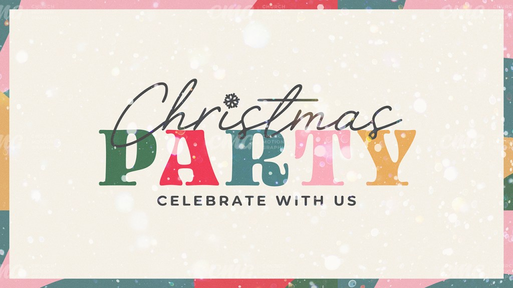 Christmas Party **This graphic is available for purchase from Church Motion Graphics: https://shop.churchmotiongraphics.com/library/template