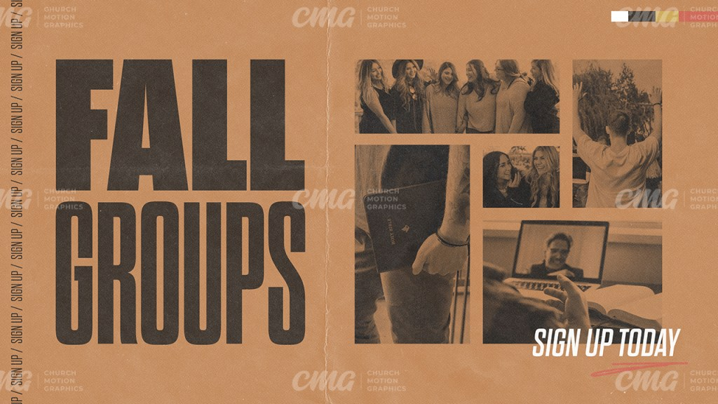 Fall Groups **This graphic is available for purchase from Church Motion Graphics: https://shop.churchmotiongraphics.com/library/template
