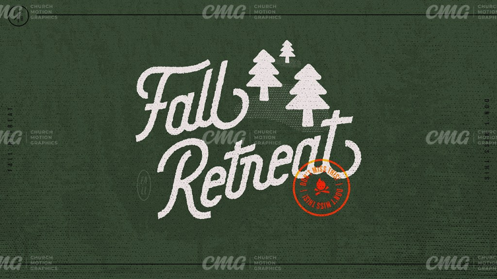 Fall Retreat **This graphic is available for purchase from Church Motion Graphics: https://shop.churchmotiongraphics.com/library/template