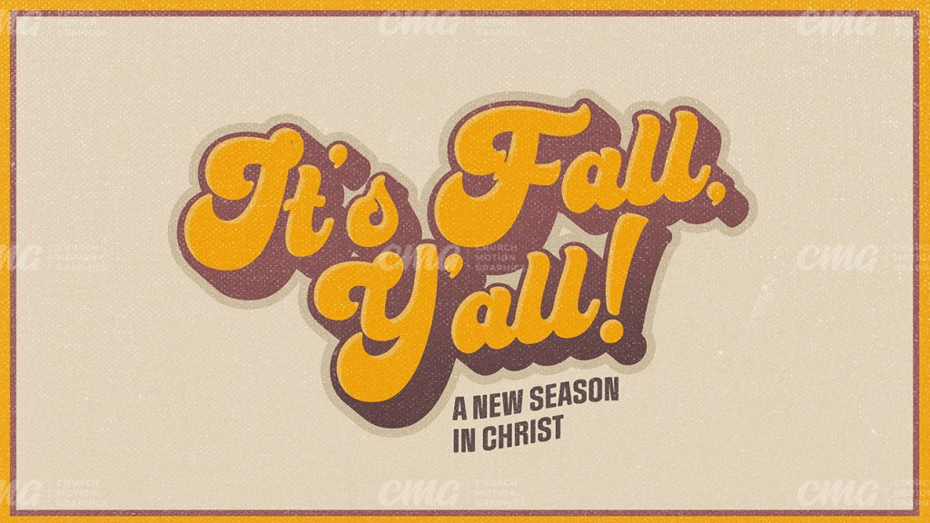 It's Fall Y'all **This graphic is available for purchase from Church Motion Graphics: https://shop.churchmotiongraphics.com/library/template