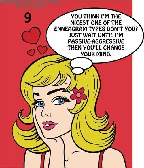 ¿Usted piensa que soy el más agradable de los tipos del eneagrama? Solamente espere hasta que sea pasivo-agresiva y entonces cambiará su mente.