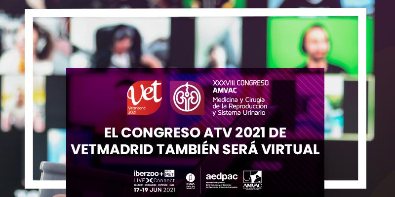 El congreso ATV 2021 de Vetmadrid también será virtual