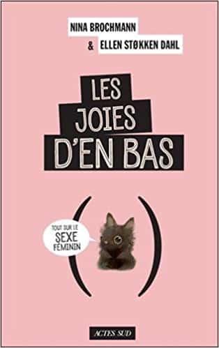 couverture du livre les joies d'en bas tout sur le sexe féminin