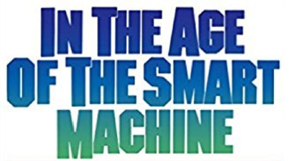 In the Age of the smart machine