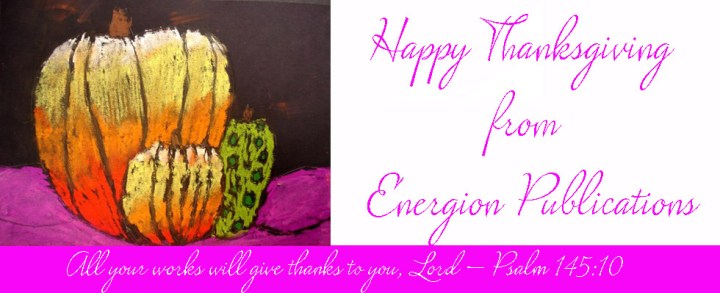 Happy Thanksgiving from Energion Publications