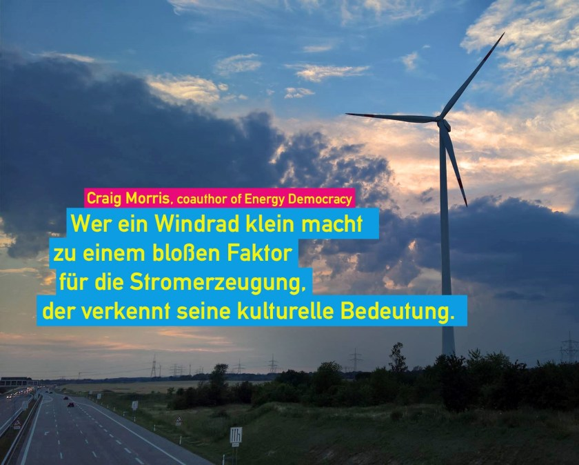 """""""Those who think of wind turbines merely in terms of power production overlook their cultural importance."""""""