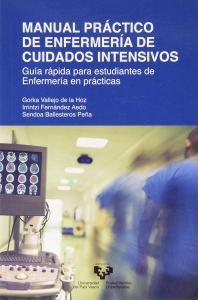 Manual Práctico De Enfermería de cuidados intensivos: Guía rápida para estudiantes de Enfermería en prácticas